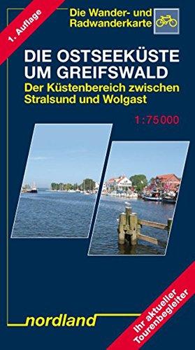 Die Ostseeküste um Greifswald, Der Küstenbereich zwischen Stralsund und Wolgast: 1:75000, Wander- und Radwanderkarte (Deutsche Ostseeküste)