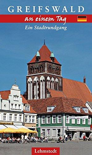 Greifswald an einem Tag: Ein Stadtrundgang