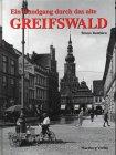 Rundgang durch das alte Greifswald: Historische Fotografien